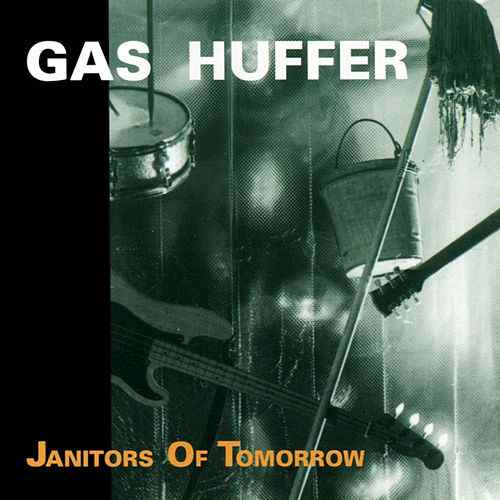 Gas Huffer, Janitors of Tomorrow