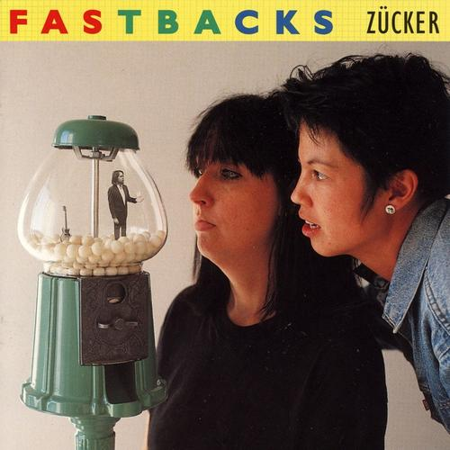 Fastbacks, Zucker